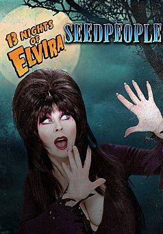 13 Nights of Elvira: Seedpeople